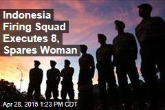 Indonesia Firing Squad Executes 8, Spares Woman