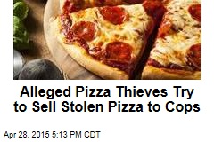 Alleged Pizza Thieves Tried to Stolen Pizza to Cops