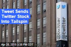 Tweet Sends Twitter Stock Into Tailspin