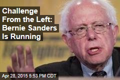 Challenge From the Left: Bernie Sanders Is Running
