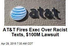 AT&T Fires Exec Over Racist Texts, $100M Lawsuit