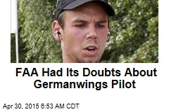 FAA Had Its Doubts About Germanwings Pilot
