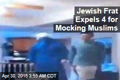 Jewish Frat Expels 4 for Mocking Muslims