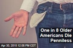 One in 8 Older Americans Die Penniless