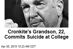 Cronkite's Grandson, 22, Commits Suicide at College