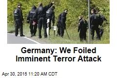 Germany: We Foiled Imminent Terror Attack