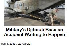 Military's Djibouti Base an Accident Waiting to Happen
