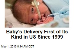 Baby's Delivery First of Its Kind in US Since 1999