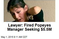 Lawyer: Fired Popeyes Manager Seeking $5.5M