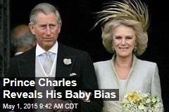 Prince Charles Reveals His Baby Bias