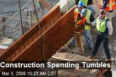 Construction Spending Tumbles