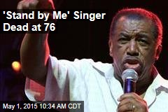 'Stand By Me' Singer Dead at 76