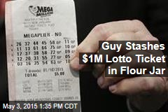 Guy Stashes $1M Lotto Ticket in Flour Jar