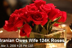 Iranian Owes Wife 124K Roses