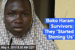 Boko Haram Survivors: 'Every Day We Witnessed Death'