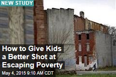 How to Give Kids a Better Shot at Escaping Poverty