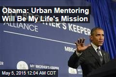 Obama: Urban Mentoring Will Be My Life's Mission