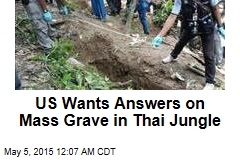 US Wants Answers on Mass Grave in Thai Jungle