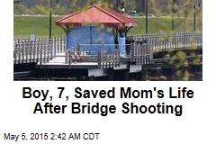 Boy, 7, Saved Mom's Life After Bridge Shooting