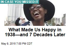What Made Us Happy in 1938—and 7 Decades Later