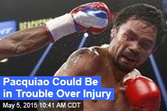 Pacquiao Could Be in Trouble Over Injury