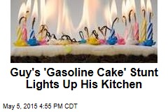 Guy's 'Gasoline Cake' Stunt Lights Up His Kitchen