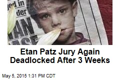 Etan Patz Jury Again Deadlocked After 3 Weeks