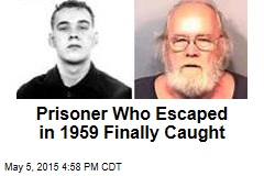 Prisoner Who Escaped in 1959 Finally Caught