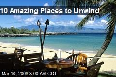10 Amazing Places to Unwind