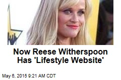 Now Reese Witherspoon Has 'Lifestyle Website'