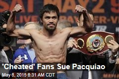 'Cheated' Fans Sue Pacquiao