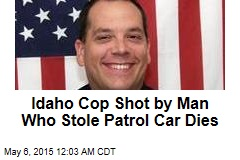 Idaho Cop Shot by Man Who Stole Patrol Car Dies