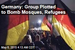 Germany: Group Plotted to Bomb Mosques, Refugees