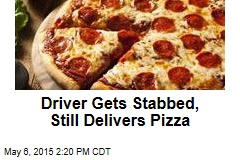 Driver Gets Stabbed, Still Delivers Pizza