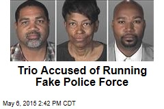 Trio Accused of Running Fake Police Force