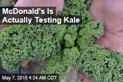 McDonald's Is Actually Testing Kale