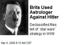 Brits Used Astrologer Against Hitler