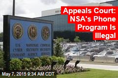 Appeals Court: NSA's Phone Program Is Illegal