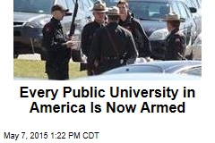 Every Public College in America Is Now Armed