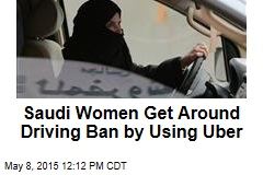 Saudi Women Get Around Driving Ban by Using Uber