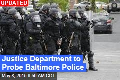 Justice Department to Probe Baltimore Police