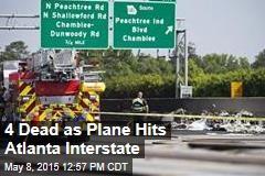 4 Dead as Plane Hits Atlanta Interstate