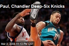 Paul, Chandler Deep-Six Knicks