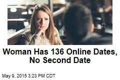 Woman Has 136 Online Dates, No Second Date