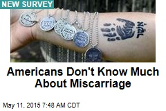 Americans Don't Know Much About Miscarriage