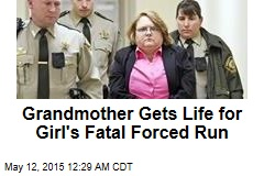 Grandmother Gets Life for Girl's Fatal Forced Run