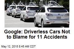 Google: Driverless Cars Not to Blame for 11 Accidents