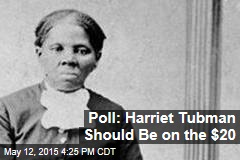 Poll: Harriet Tubman Should Be on the $20