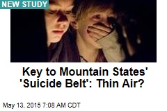 Key to Mountain States' 'Suicide Belt': Thin Air?