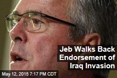 Jeb Walks Back Endorsement of Iraq Invasion